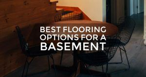 Best Flooring For A Basement