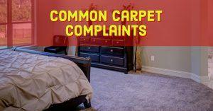 Common Carpet Complaints